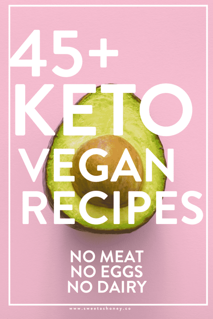 45+ KETO VEGAN RECIPES