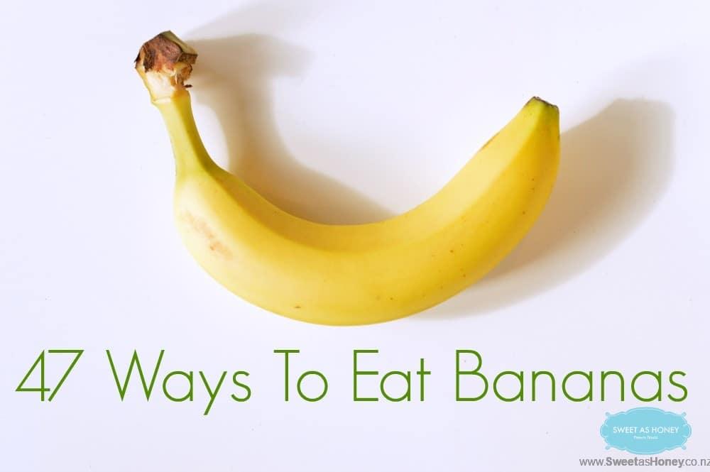 47 Ways To Eat Bananas Sweetashoney