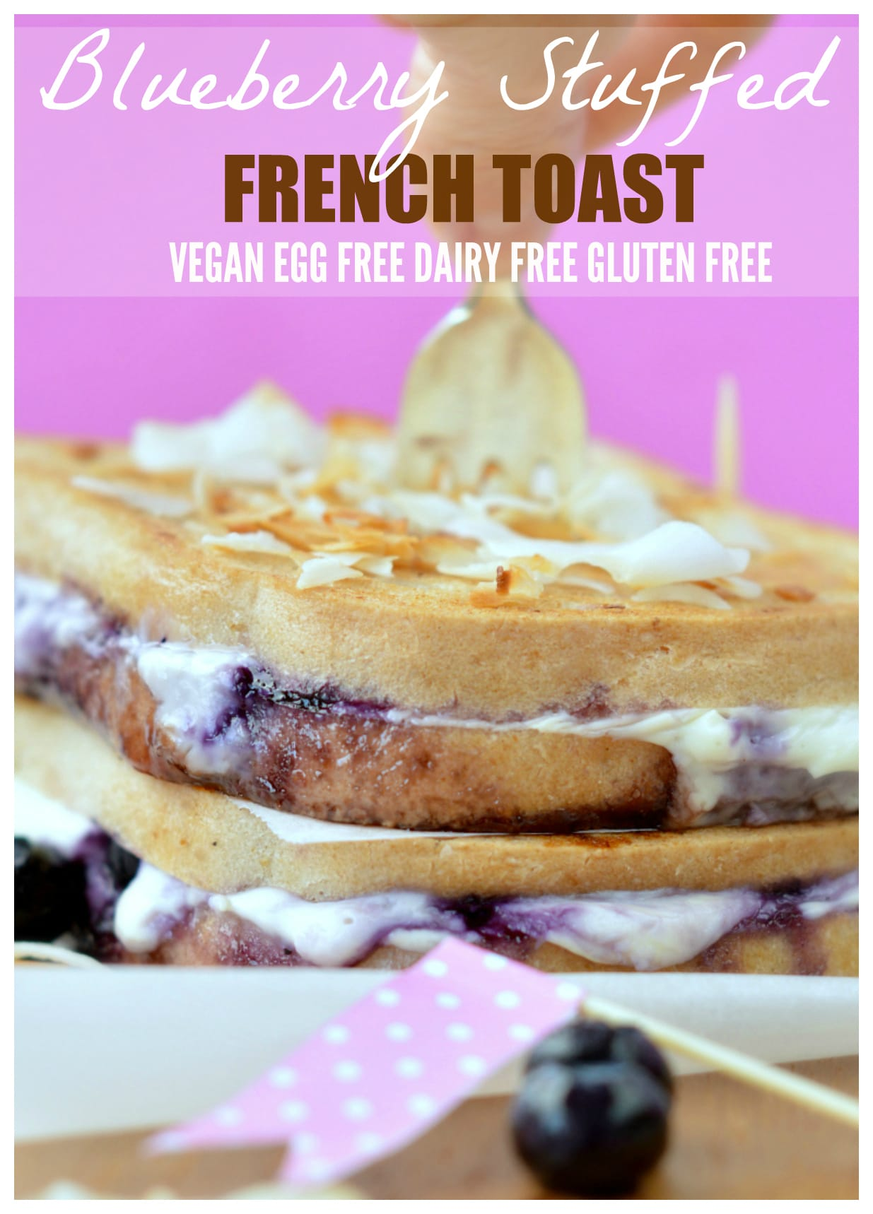 Blueberry Stuffed French Toast_vegan breakfast