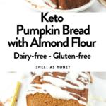 Keto Pumpkin Bread with AKeto Pumpkin Bread with Almond Flourlmond Flour