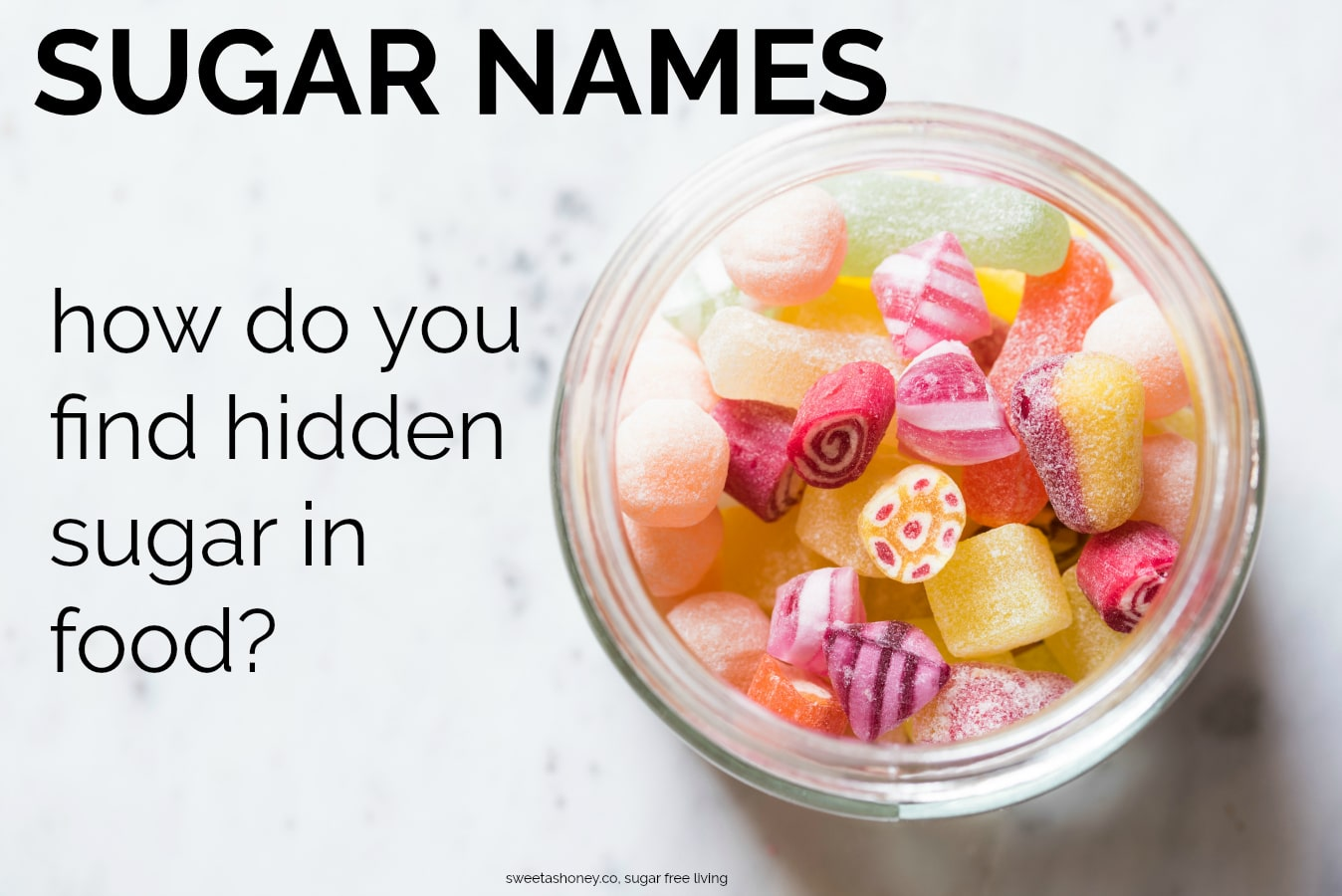 Sugar names how do you find hidden sugar in food