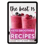 The BEST Keto Smoothies – Tablet