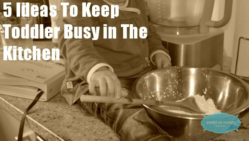 5 Ideas To Keep Toddler Busy in The Kitchen