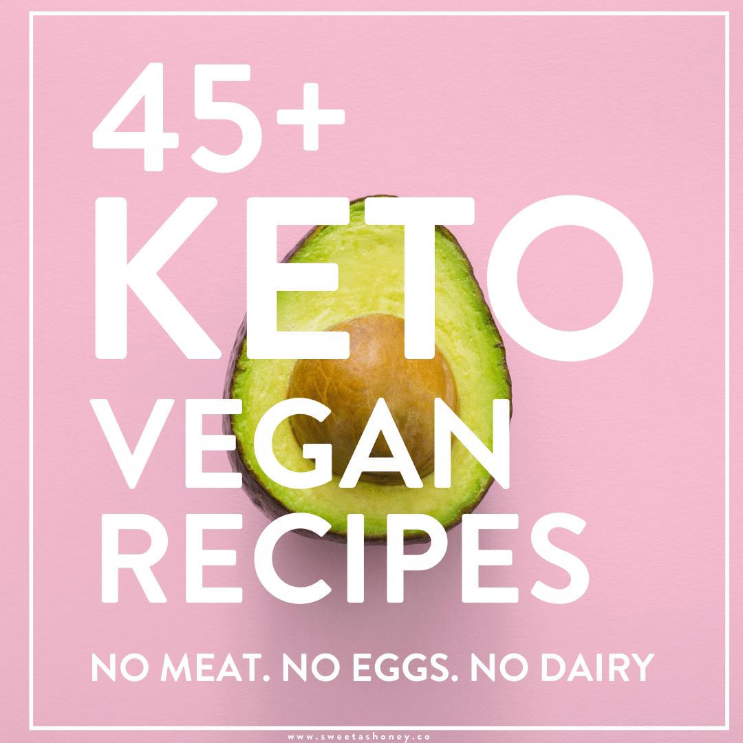 45+ KETO VEGAN RECIPES NO meat, NO eggs, NO Dairy #KETOVEGAN #veganketo #ketorecipes #meatfree #eggfree #milkfree